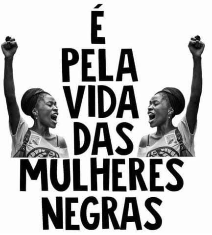 """Duas mulheres negras de punhos levantados. Texto onde lê-se """"É pela vida das mulheres negras"""""""