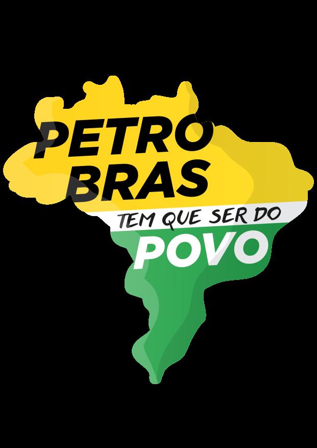 Mapa do Brasil, em verde, branco e amarelo, no qual está escrito: Petrobras: tem que ser do povo