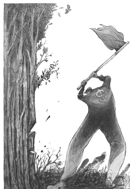 Charge de um homem com machado na mão pronto para cortar um tronco de árvore. Na parte de trás de sua camisa, o símbolo do cifrão, do dinheiro.